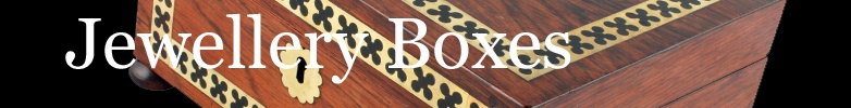 Antique Jewellery Boxes