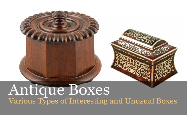 Unusual Antique Boxes